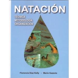 Natación: Técnica, Metodología, Organización.