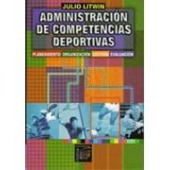 Administración de Competencias Deportivas. Planeamiento, Organización, Gestión, Evaluación