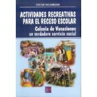 Actividades Recreativas para el Receso Escolar. Colonia de Vacaciones, un Verdadero Servicio Social