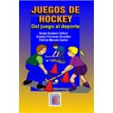 Juegos de Hóckey. Del juego al Deporte