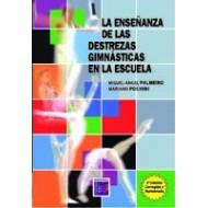 La Enseñanza de las Destrezas Gimnásticas en la Escuela. 2da. Ed. Corregida y Aumentada