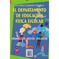 El Departamento de Educación Física Escolar. Organización, gestión, evaluación.