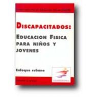 Discapacitados: Educación física para niños y jóvenes. Enfoque Cubano